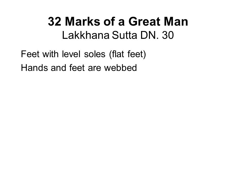 32 Marks of a Great Man Lakkhana Sutta DN. 30