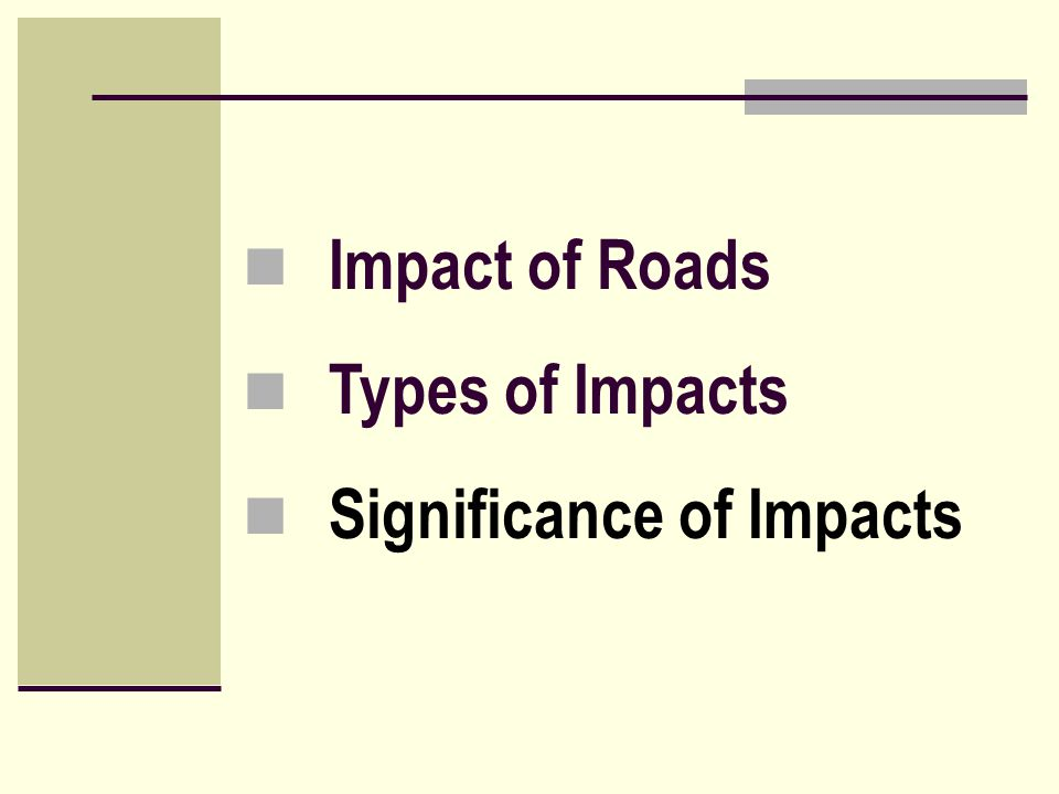 Impact of Roads Types of Impacts Significance of Impacts