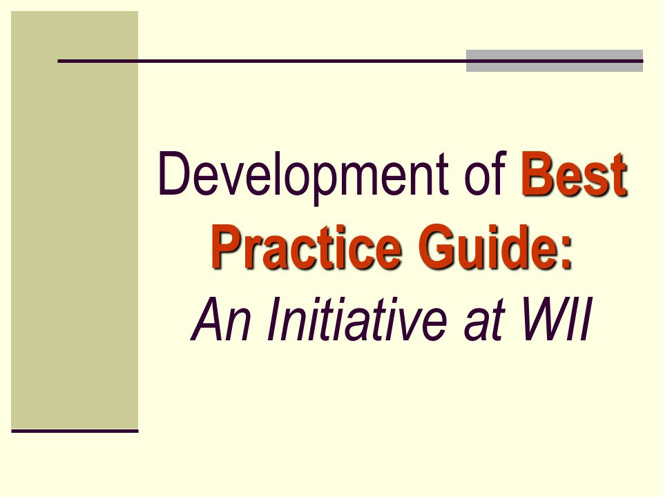 Development of Best Practice Guide: An Initiative at WII