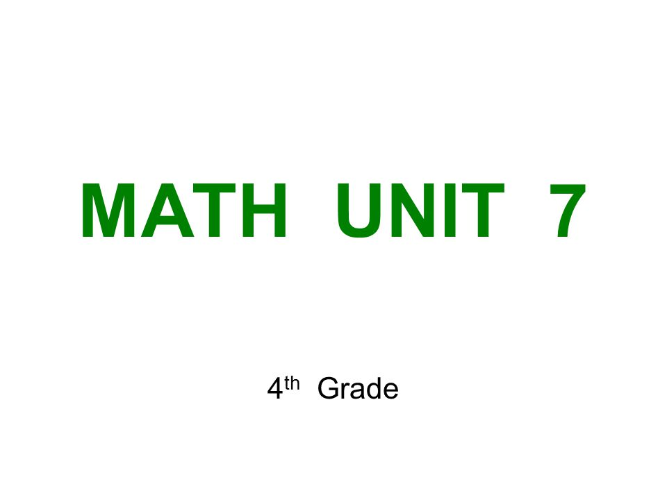 MATH UNIT 7 4th Grade
