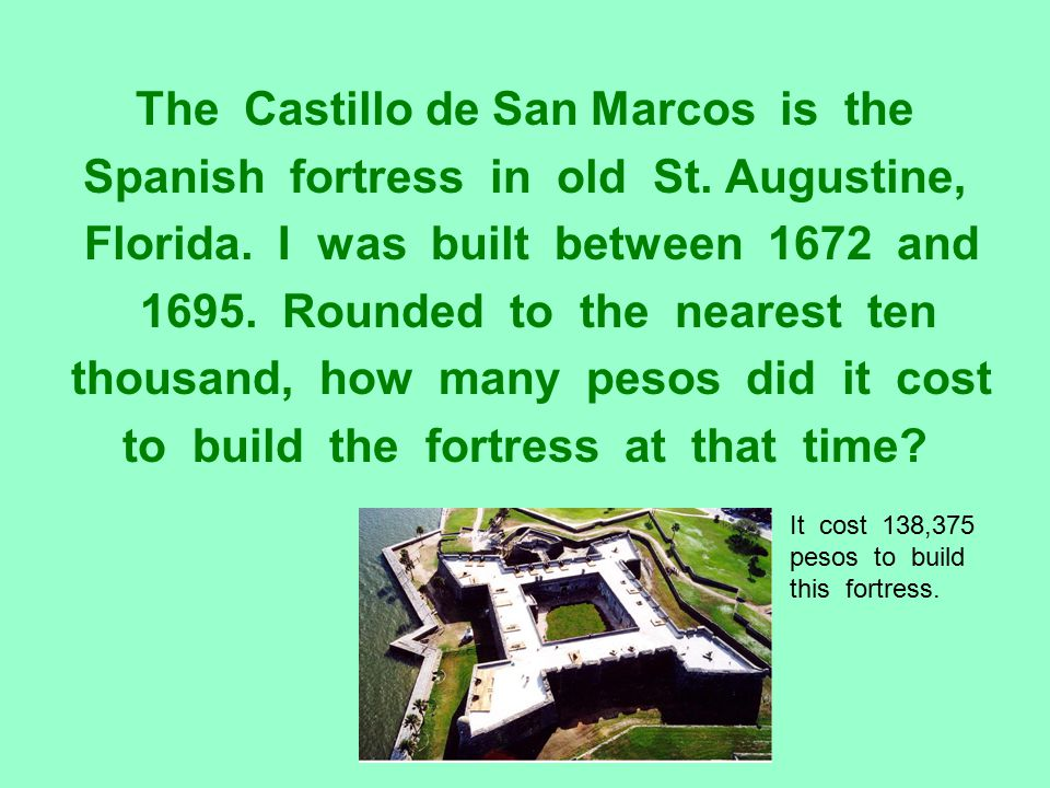 The Castillo de San Marcos is the