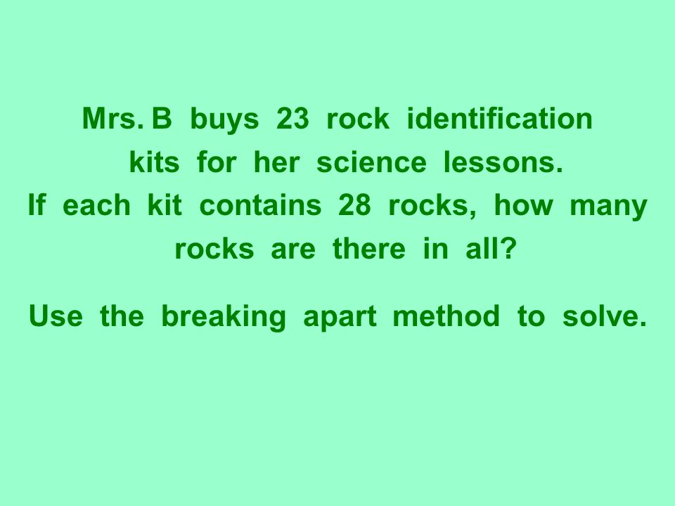 Mrs. B buys 23 rock identification kits for her science lessons.