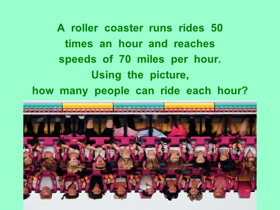 A roller coaster runs rides 50 times an hour and reaches
