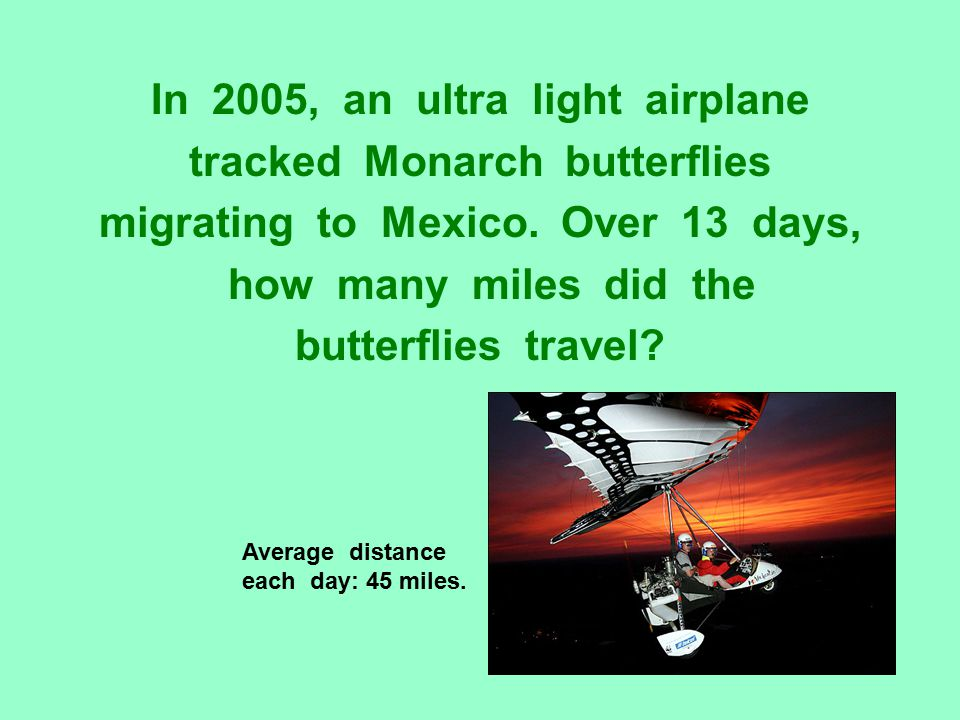 In 2005, an ultra light airplane tracked Monarch butterflies