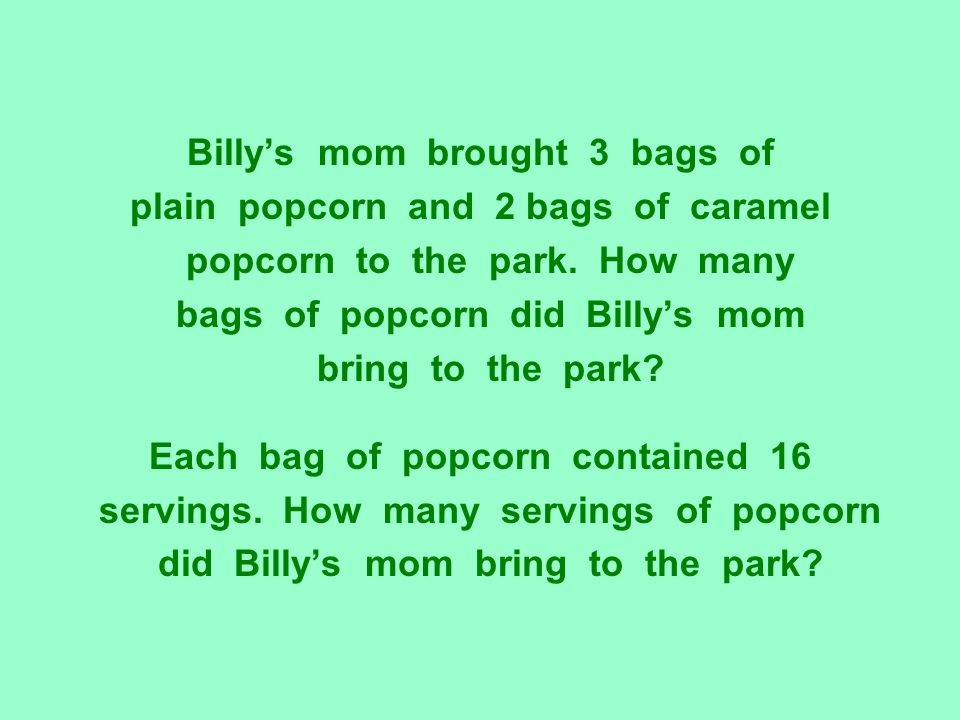 Billy's mom brought 3 bags of plain popcorn and 2 bags of caramel