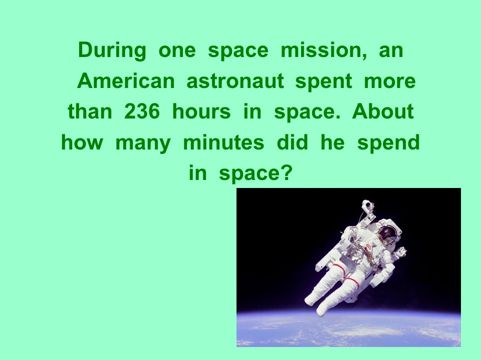 During one space mission, an American astronaut spent more
