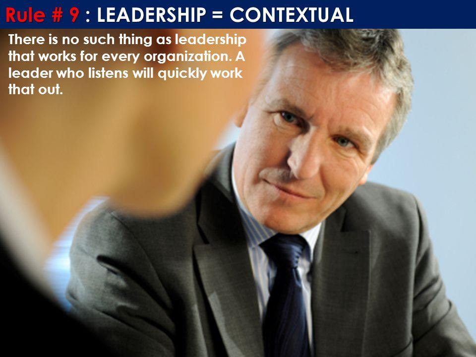 Rule # 9 : LEADERSHIP = CONTEXTUAL