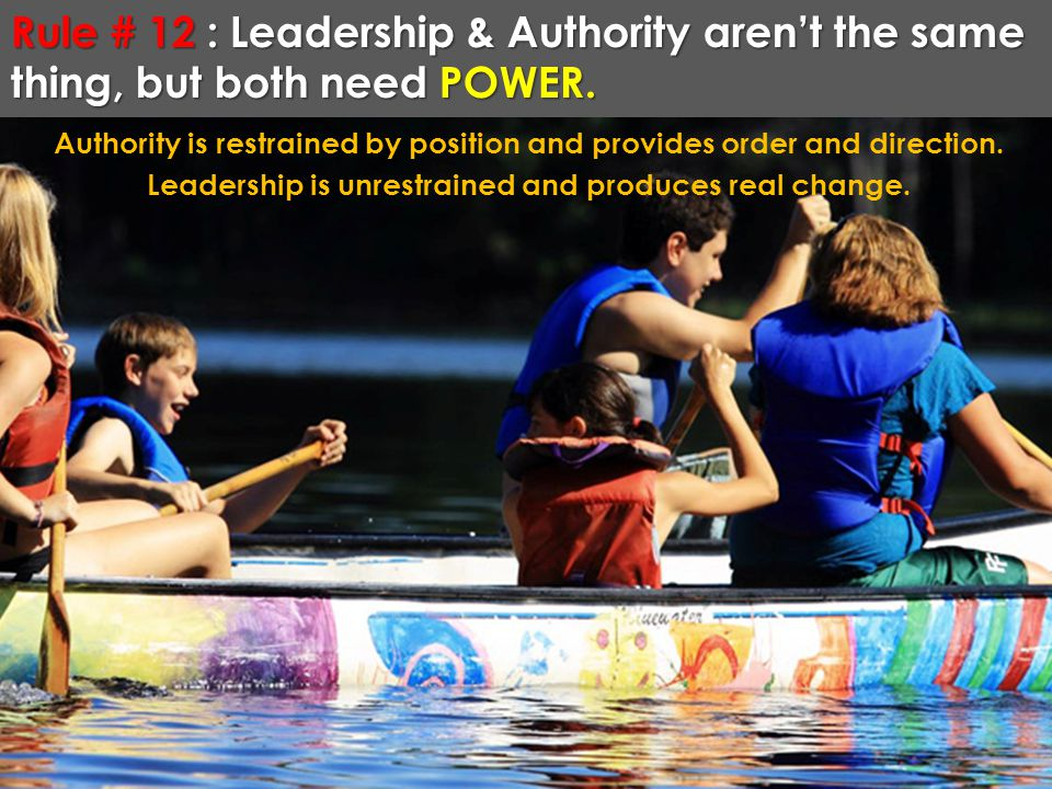 Rule # 12 : Leadership & Authority aren't the same