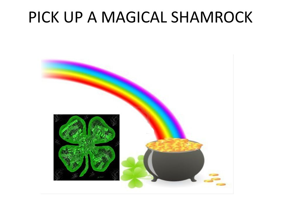 PICK UP A MAGICAL SHAMROCK