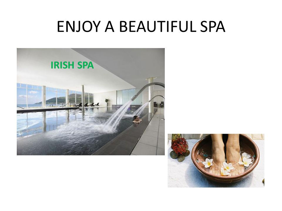 ENJOY A BEAUTIFUL SPA IRISH SPA
