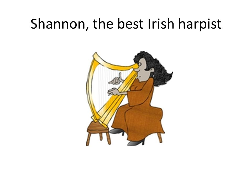 Shannon, the best Irish harpist