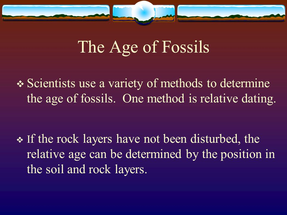 What are 3 ways to date fossils