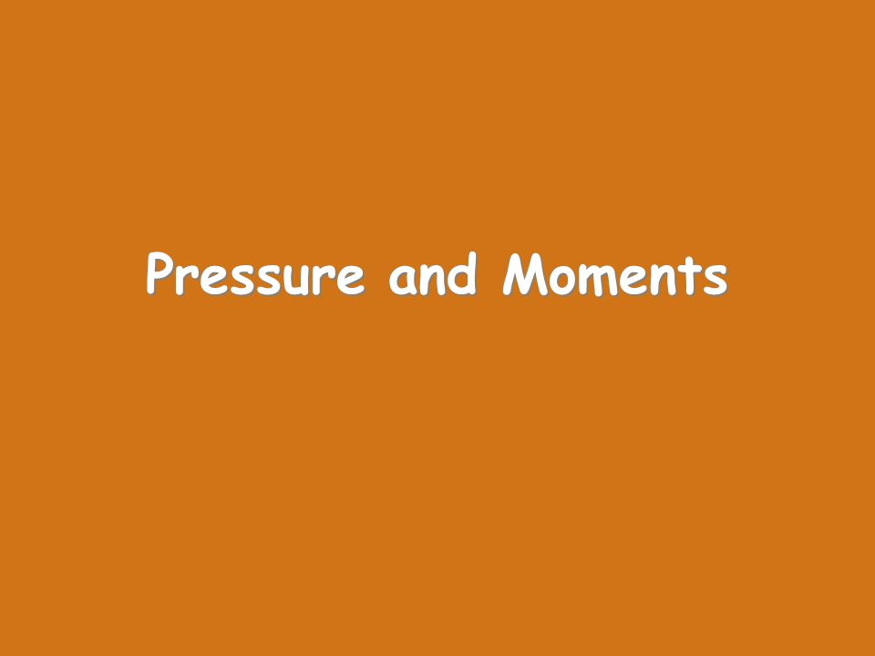 Pressure and Moments