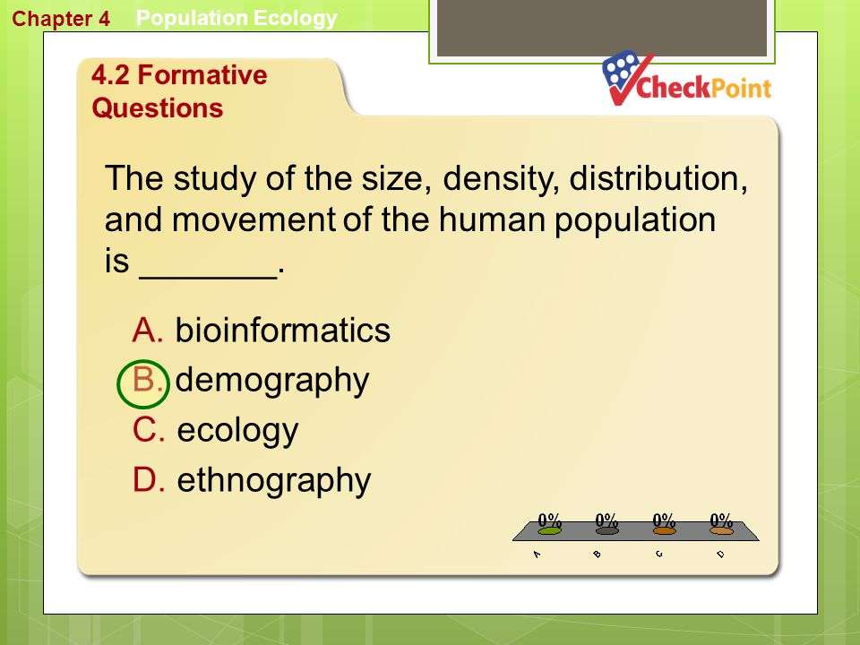 Chapter 4 Population Ecology. 4.2 Formative Questions.