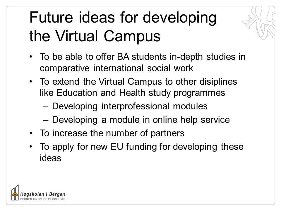 Future ideas for developing the Virtual Campus