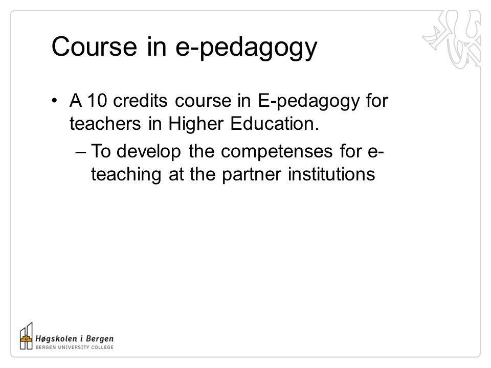 Course in e-pedagogyA 10 credits course in E-pedagogy for teachers in Higher Education.