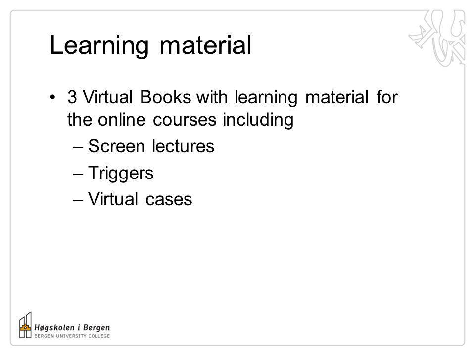 Learning material3 Virtual Books with learning material for the online courses including. Screen lectures.