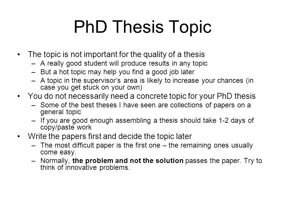 PhD Thesis Topic The topic is not important for the quality of a thesis. A really good student will produce results in any topic.
