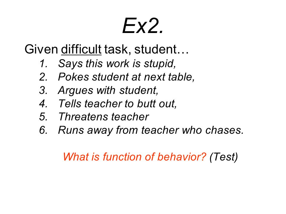 What is function of behavior (Test)