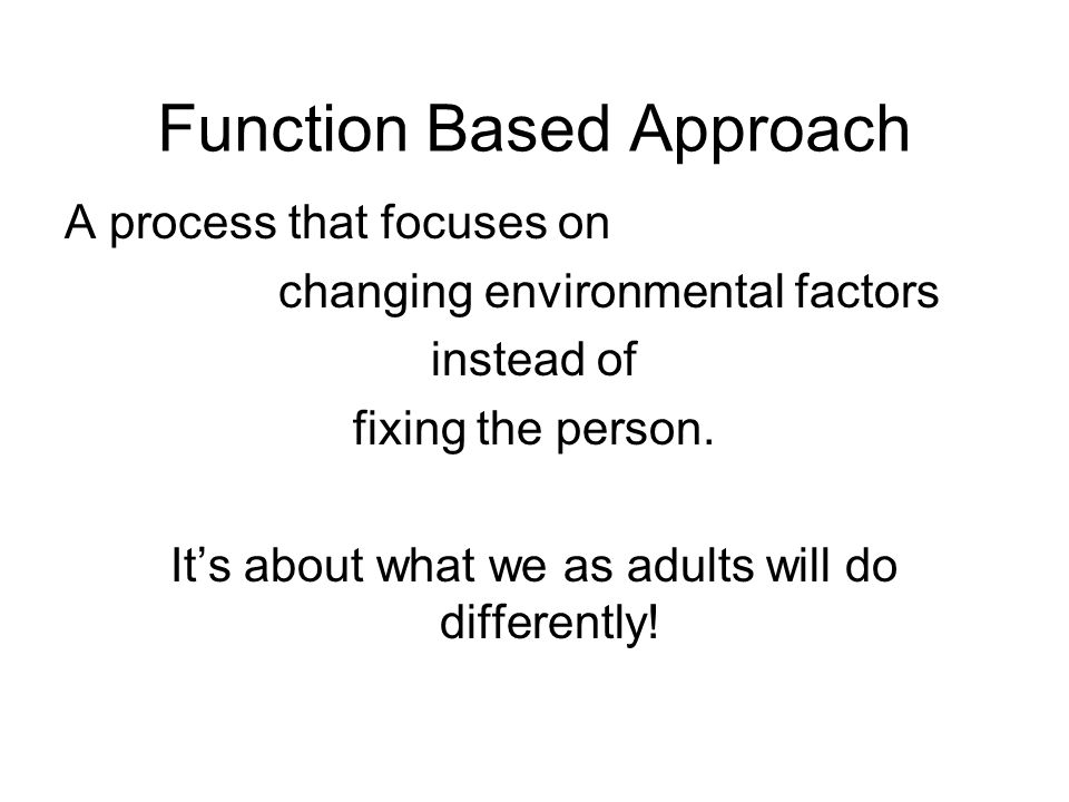 Function Based Approach