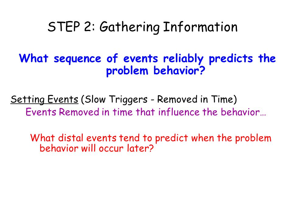 STEP 2: Gathering Information