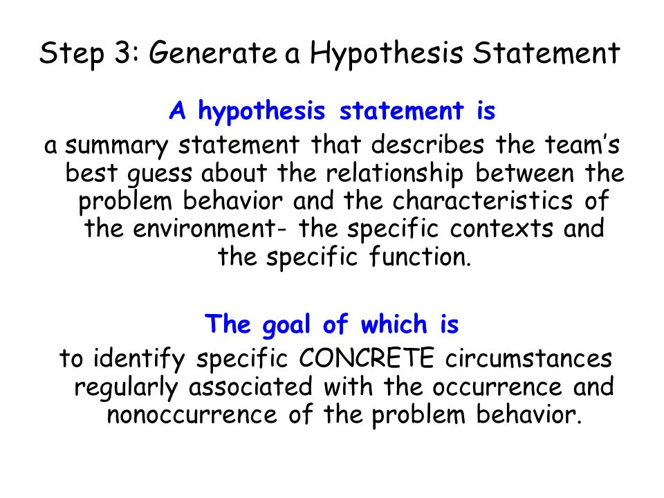 Step 3: Generate a Hypothesis Statement