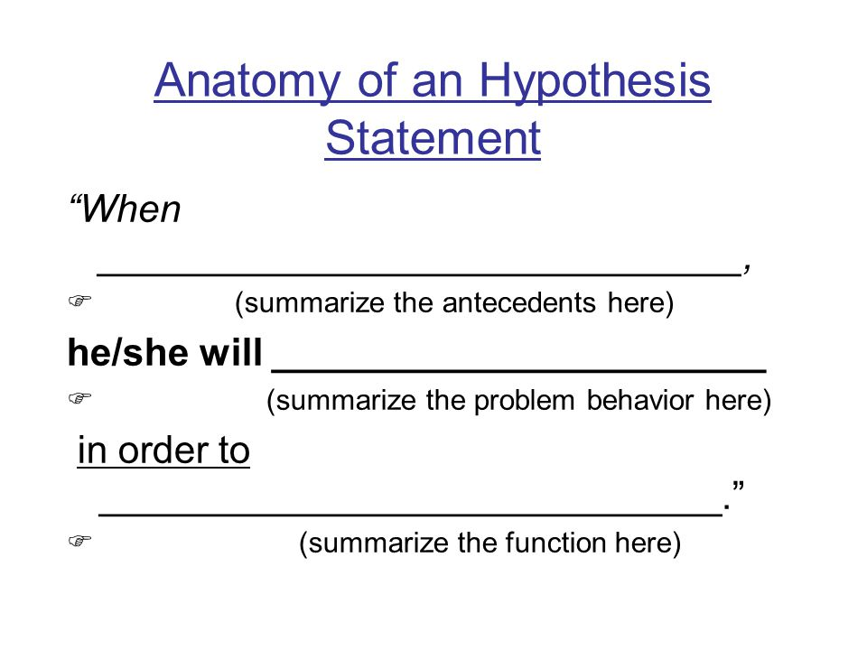 Anatomy of an Hypothesis Statement