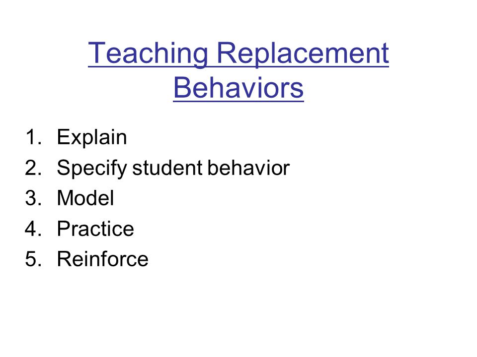 Teaching Replacement Behaviors