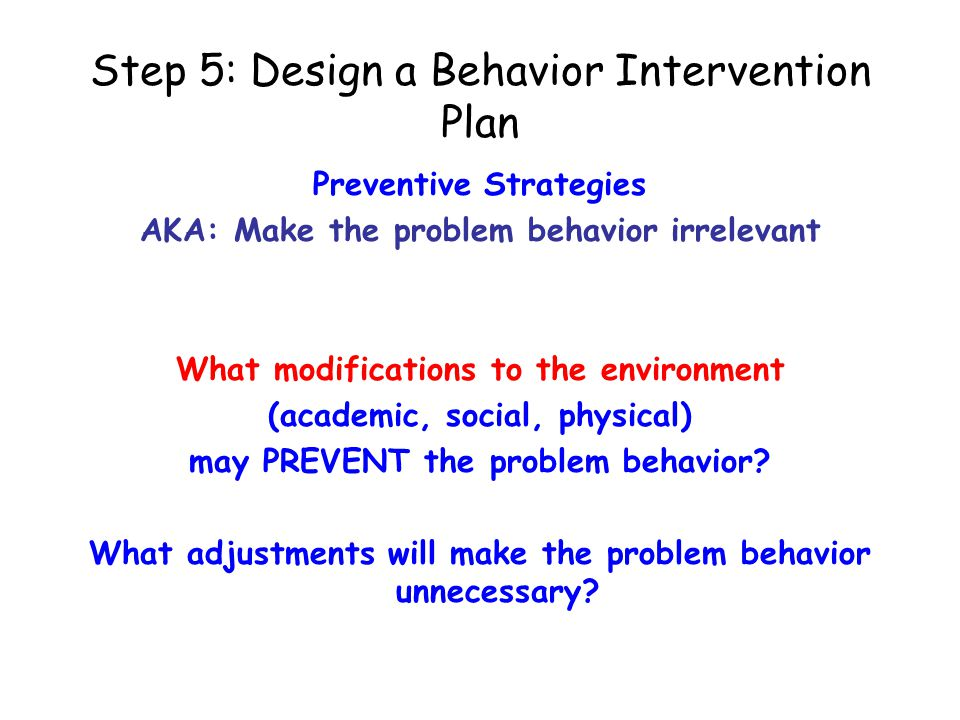 Step 5: Design a Behavior Intervention Plan