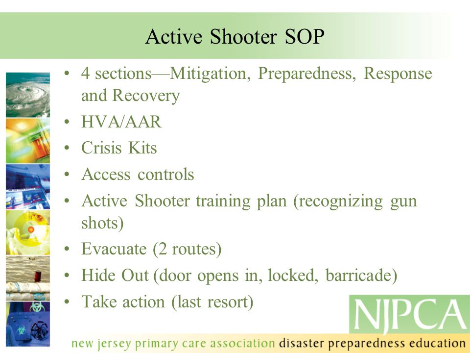 Active Shooter SOP 4 sections—Mitigation, Preparedness, Response and Recovery. HVA/AAR. Crisis Kits.