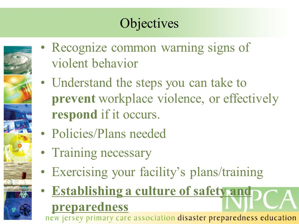 Objectives Recognize common warning signs of violent behavior