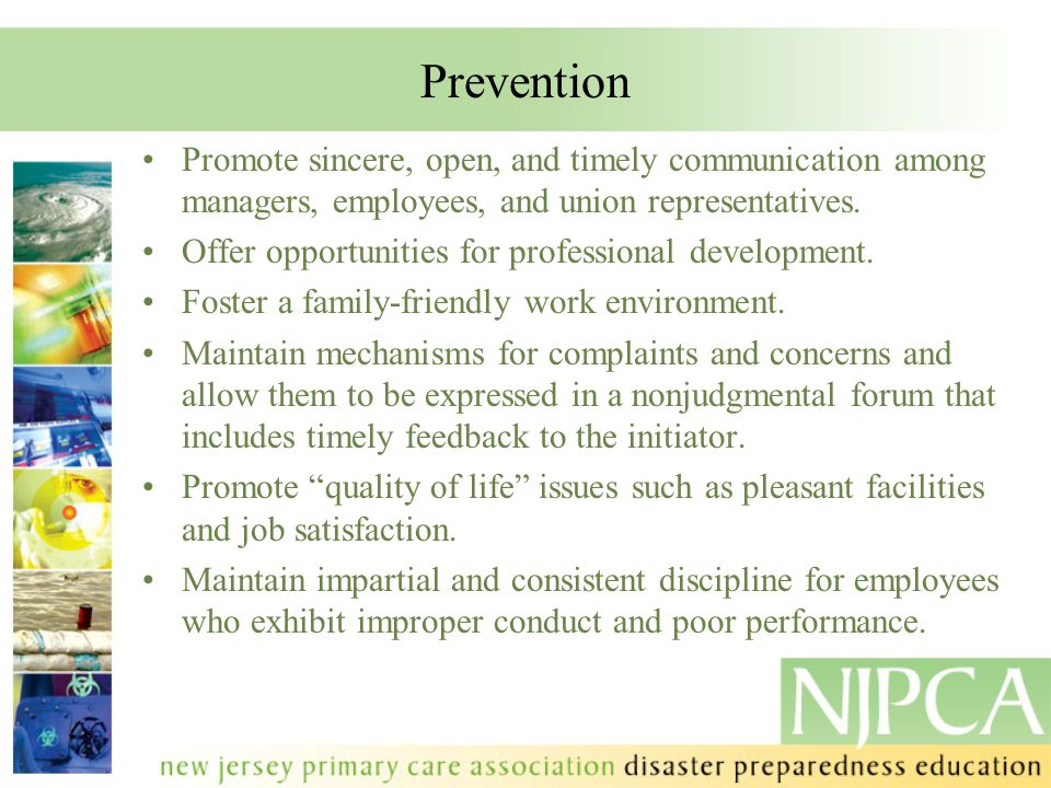 Prevention Promote sincere, open, and timely communication among managers, employees, and union representatives.