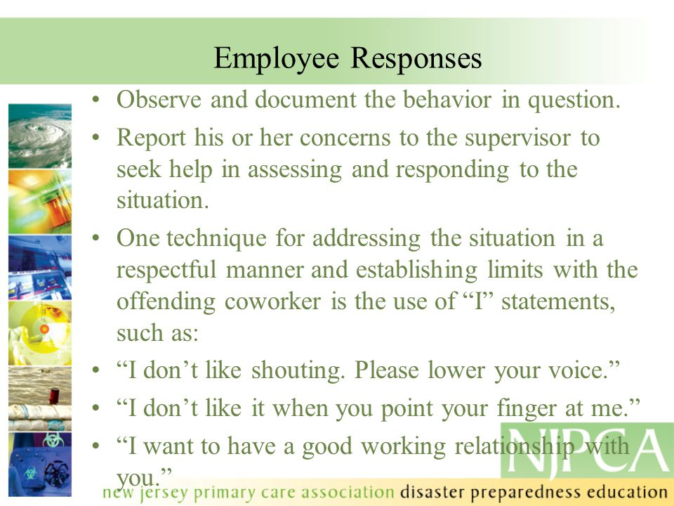 Employee Responses Observe and document the behavior in question.