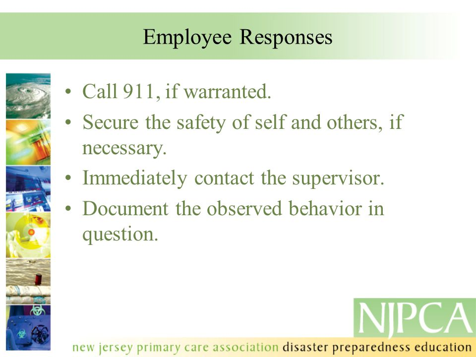 Employee Responses Call 911, if warranted.