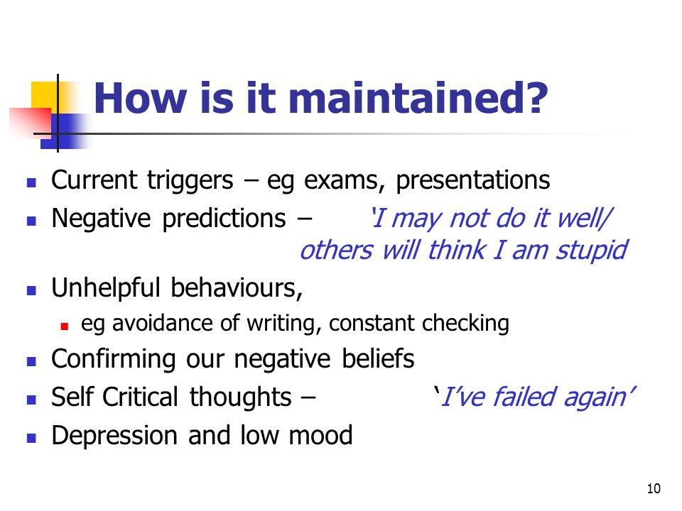 How is it maintained Current triggers – eg exams, presentations