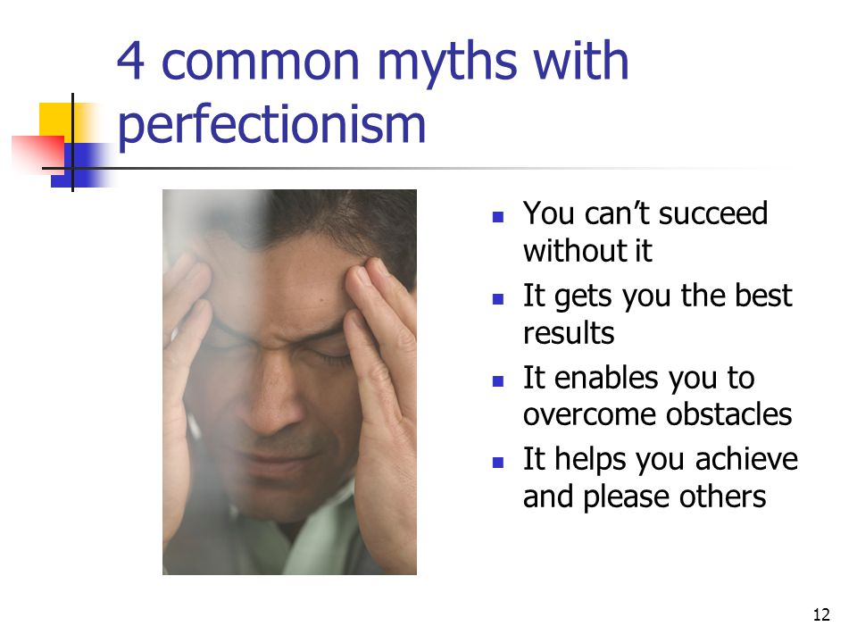4 common myths with perfectionism