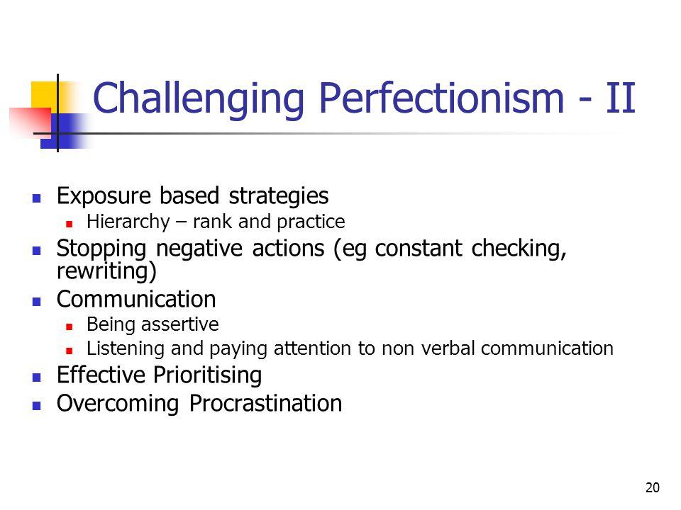 Challenging Perfectionism - II