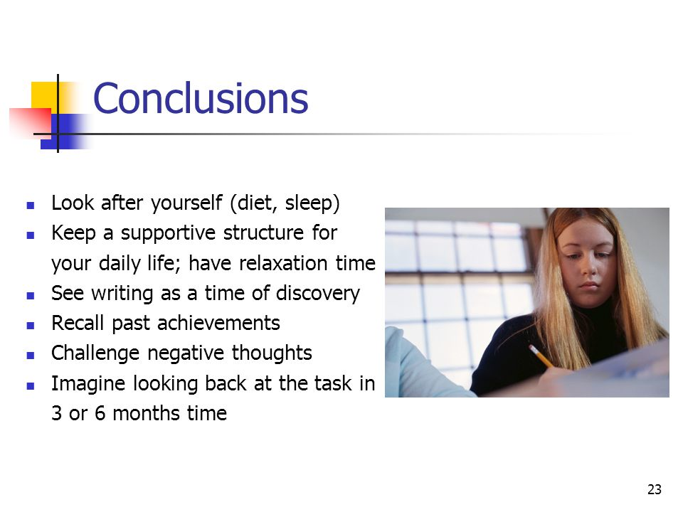 Conclusions Look after yourself (diet, sleep)