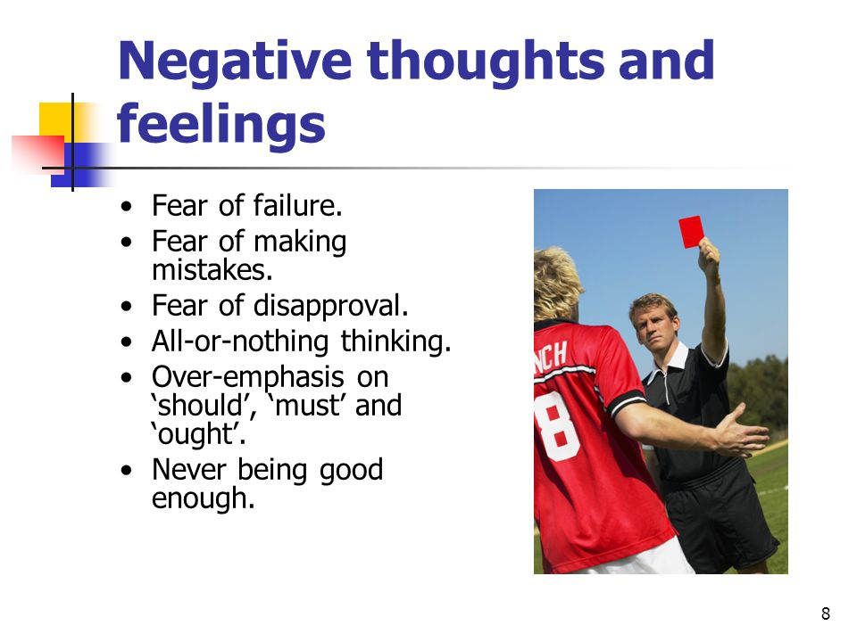 Negative thoughts and feelings