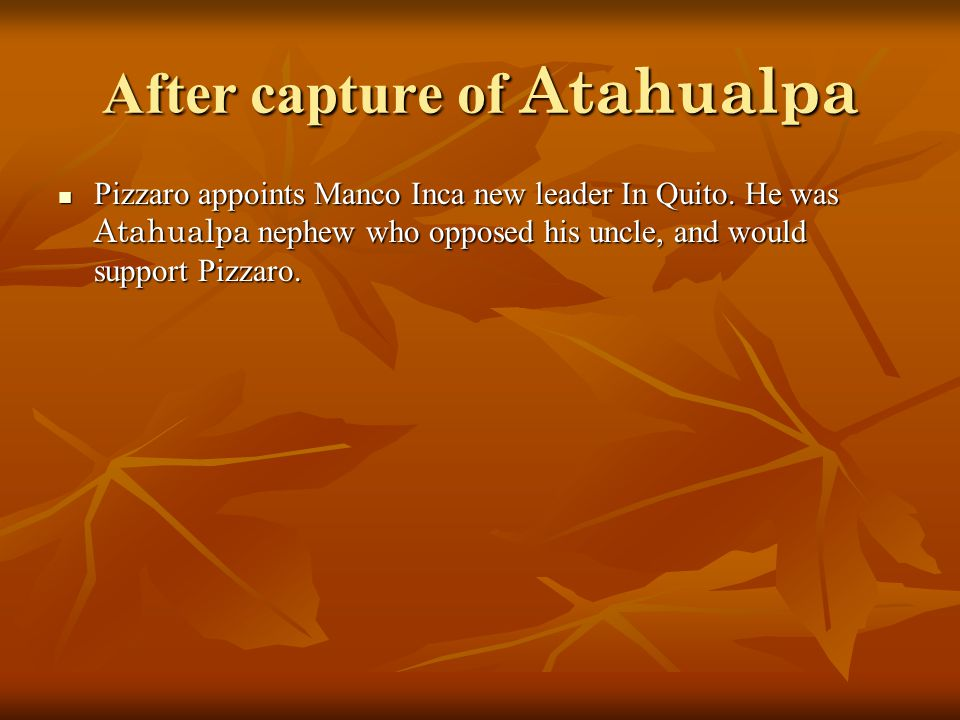 After capture of Atahualpa