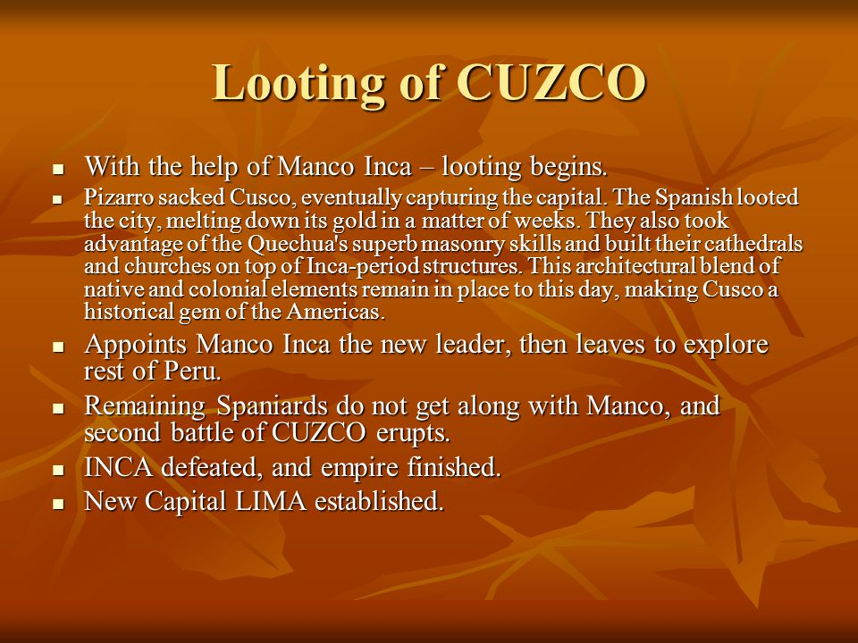 Looting of CUZCO With the help of Manco Inca – looting begins.