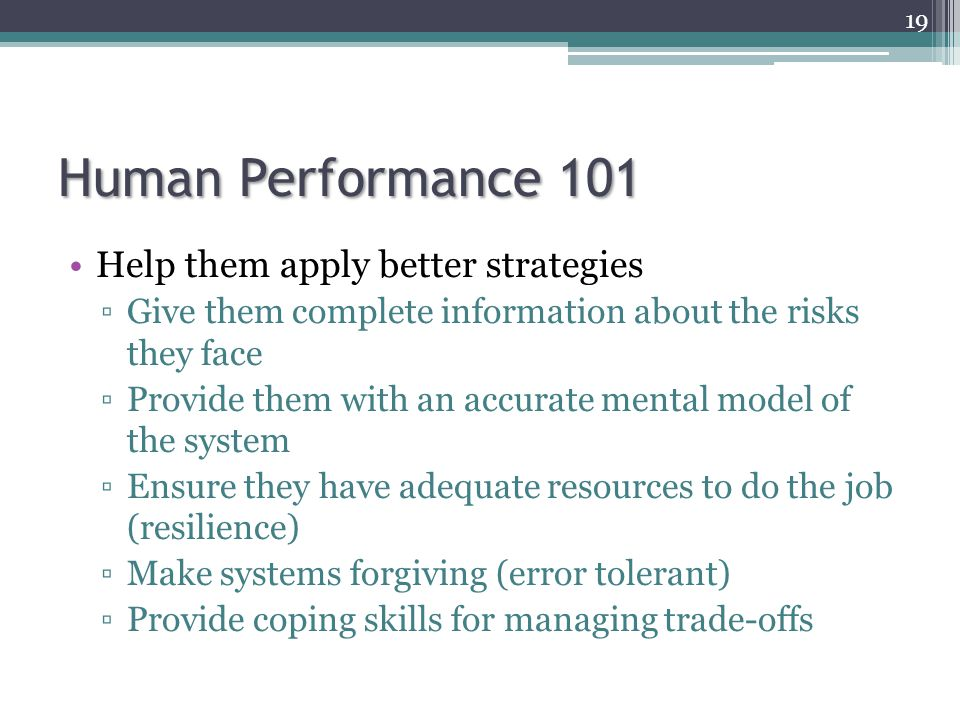 Human Performance 101 Help them apply better strategies