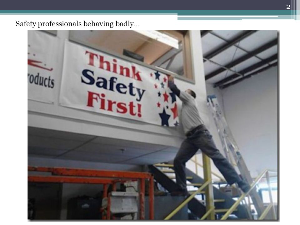 Safety professionals behaving badly…