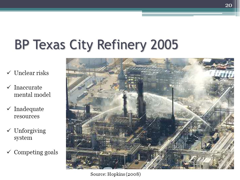 BP Texas City Refinery 2005 Unclear risks Inaccurate mental model