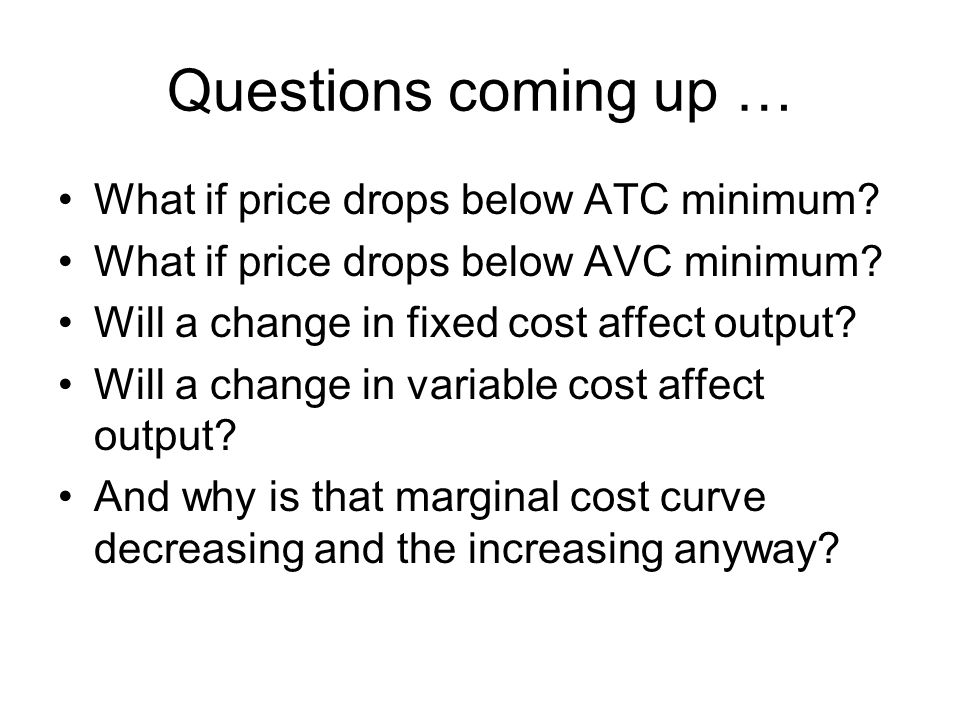 Questions coming up … What if price drops below ATC minimum