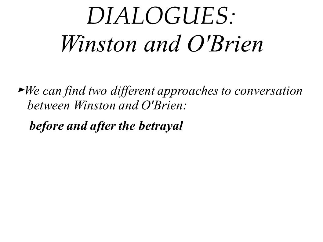 DIALOGUES: Winston and O Brien