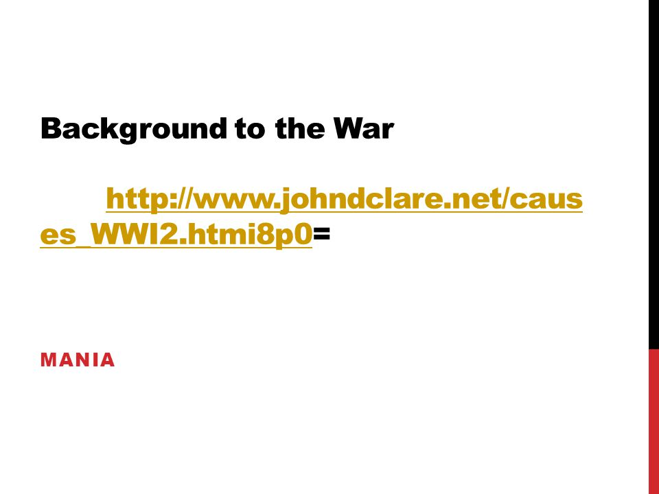 Background to the War http://www.johndclare.net/causes_WWI2.htmi8p0=
