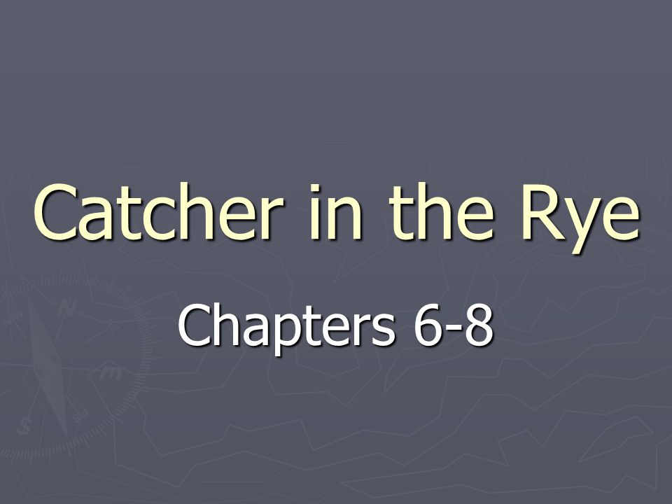 Catcher in the Rye Chapters 6-8