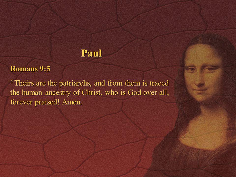 Paul Romans 9:5.