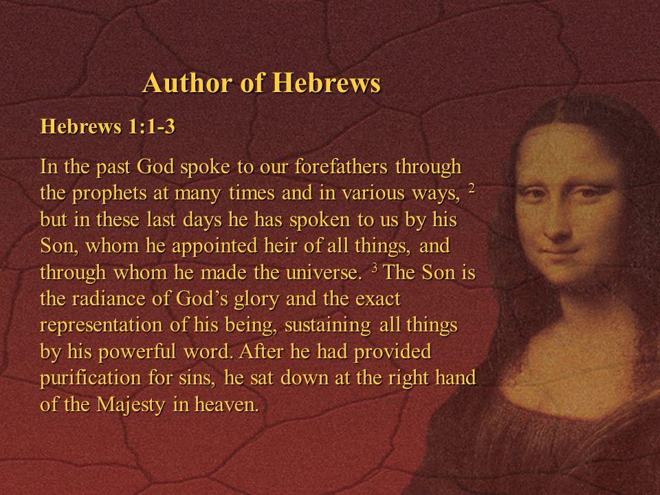 Author of Hebrews Hebrews 1:1-3